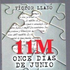 Libros antiguos: 11M ONCE DIAS DE JUNIO. VICTOR LLANO. . Lote 194316143