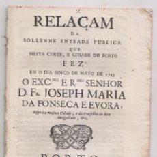 Libros antiguos: ENTRADA DEL OBISPO JOSEPH MARIA DA FONSECA EN LA CIUDAD DE OPORTO. 1743. EN PORTUGUÉS PORTO PORTUGAL. Lote 194341308