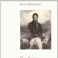 Libros antiguos: PROCLAMAS Y OTROS ESCRITOS. XAVIER MINA LARREA. . Lote 194358427