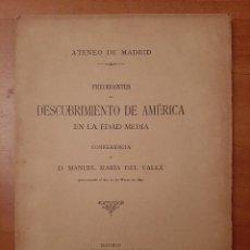 Libros antiguos: 1892 PRECEDENTES DEL DESCUBRIMIENTO DE AMÉRICA EN LA EDAD MEDIA - MANUEL MARÍA DEL VALLE. Lote 194370265