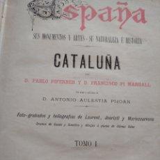 Libros antiguos: CATALUÑA DE P. PIFERRER Y F. PI MARGALL, AÑO 1884. MONUMENTOS, ARTE, NATURALEZA, HISTORIA. TOMO I.. Lote 194407201