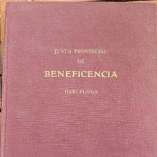 Libros antiguos: JUNTA PROVINCIAL DE BENEFICENCIA. BARCELONA. 1945. ORGANIZACIÓN BENÉFICO SOCIAL EN CATALUÑA.. Lote 194512952