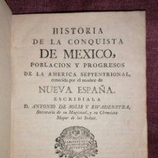 Libros antiguos: HISTORIA DE LA CONQUISTA DE MÉXICO. ANTONIO DE SOLIS. 1790. Lote 194624077