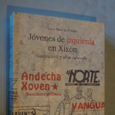 Libros antiguos: JÓVENES DE IZQUERDA EN XIXON. GUERRA CIVIL Y AÑOS 1960-1980. LUIS MIGUEL PIÑERA. . Lote 194654300