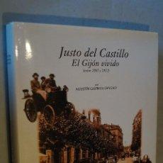 Libros antiguos: JUSTO DEL CASTILLO. EL GIJÓN VIVIDO (ENTRE 1865 Y 1912) AGUSTÍN GUZMÁN SANCHO.. Lote 194665191