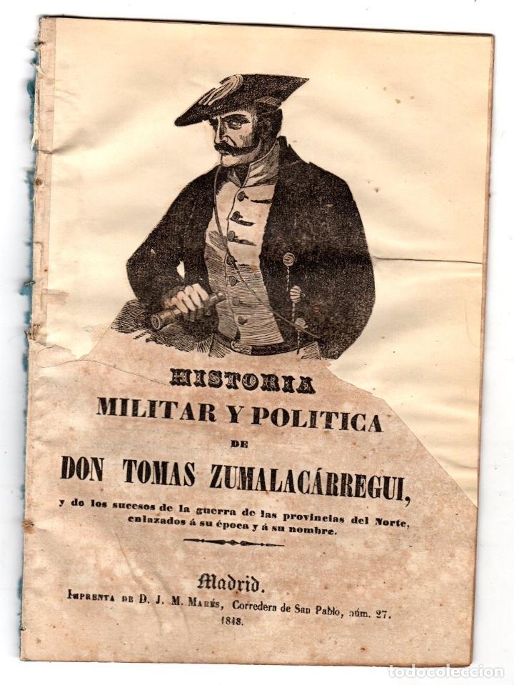 HISTORIA MILITAR Y POLITICA DE DON TOMAS ZUMALACARREGUI. SUCESOS PROVINCIAS DEL NORTE. 1848 (Libros antiguos (hasta 1936), raros y curiosos - Historia Moderna)