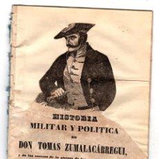 Libros antiguos: HISTORIA MILITAR Y POLITICA DE DON TOMAS ZUMALACARREGUI. SUCESOS PROVINCIAS DEL NORTE. 1848. Lote 194763795
