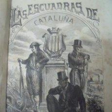Libros antiguos: HISTORIA DE LAS ESCUADRAS DE CATALUÑA, ORTEGA ESPINOS, 1876, MOSSOS, BANDOLERISMO. Lote 194887873