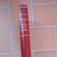 Libros antiguos: EL PASADO, AZAÑA Y EL PORVENIR. LAS TRAGEDIAS DE NUESTRAS INSTITUCIONES MILITARES. EMILIO MOLA VIDAL. Lote 194907856