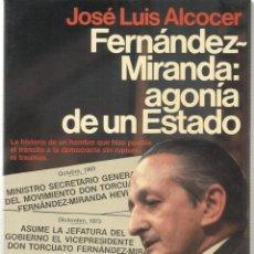 Libros antiguos: FERNANDEZ-MIRANDA, AGONÍA DE UN ESTADO (ESPEJO DE ESPAÑA) JOSÉ LUIS ALCOCER.. Lote 194907887