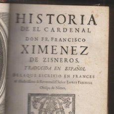 Libros antiguos: ESPRIT FLECHIER: HISTORIA DEL CARDENAL FRANCISCO XIMÉNEZ DE CISNEROS. LEÓN DE FRANCIA, 1712. Lote 194992410