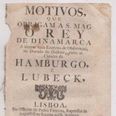 Libros antiguos: MOTIVOS DEL REY DE DINAMARCA PARA PONER UN EJÉRCITO ENTRE HAMBURGO Y LUBECK. LISBOA, 1758. Lote 195041043