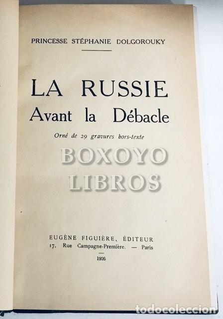 Libros antiguos: PRINCESE STÉPHANIE DOLGOROUKY. La Russie avant la Débâcle. Orné de 20 gravures hors-texte - Foto 2 - 195062031