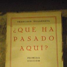 Libros antiguos: ¿QUÉ HA PASADO AQUÍ? (SOBRE LA DICTADURA DE PRIMO DE RIVERA (MADRID, 1930). Lote 195132101