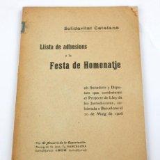 Libros antiguos: LLISTA DE ADHESIONS A LA FESTA DE HOMENATJE, 1908, SOLIDARITAT CATALANA, BARCELONA. 21,5X13,5CM. Lote 195173645