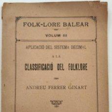 Libros antiguos: FERRER GINARD. APLICACIÓ SISTEMA DECIMAL A LA CLASSIFICACIÓ DEL FOLKLORE. ARTA. MALLORCA, 1924. . Lote 195259741