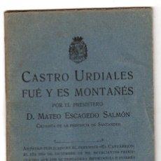Libros antiguos: CASTRO URDIALES FUE Y ES MONTAÑES. MATEO ESCAGEDO SALMON. 1924. Lote 195269578
