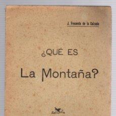 Libros antiguos: ¿QUE ES LA MONTAÑA? J. FRESNEDO DE LA CALZADA. SANTANDER 1922. Lote 195271450