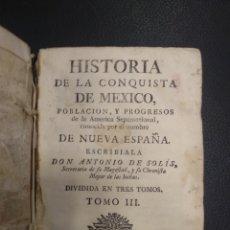 Libros antiguos: 3ER TOMO - HISTORIA DE LA CONQUISTA DE MEXICO, POBLACIÓN, Y PROGRESOS J.ANTONIO DE SOLÍS S XVIII. Lote 195299960