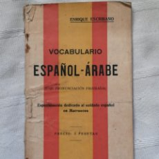 Libros antiguos: VOCABULARIO ESPAÑOL-ÁRABE. ESPECIALMENTE DEDICADO AL SOLDADO ESPAÑOL EN MARRUECOS 1922. Lote 195290365