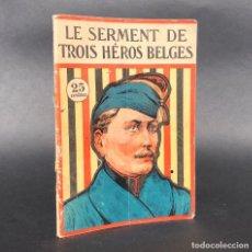 Libros antiguos: 1917 - GUERRA MUNDIAL - LE SERMENT DE TROIS FRERES BELGES. Lote 195354660