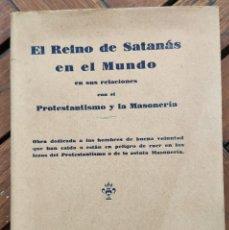 Libros antiguos: EL REINO DE SATANÁS EN EL MUNDO EN SUS RELACIONES CON PROTESTANTISMO Y MASONERÍA. MALLORCA, 1929. Lote 195405320