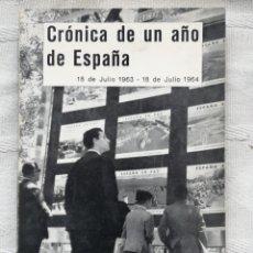 Libros antiguos: CRÓNICA DE UN AÑO DE ESPAÑA (JULIO 1967 - JULIO 1968). SERVICIO INFORMATIVO ESPAÑOL (SIE). MADRID. Lote 195703101