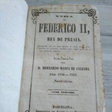 Libros antiguos: VIDA DE FEDERICO II, REY DE PRUSIA (BARCELONA, 1844) - TOMO TERCERO (1756-1763). Lote 195891047