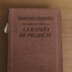 Libros antiguos: LA ESPAÑA DE FELIPE IV. Lote 196391530