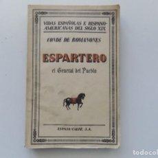 Libros antiguos: LIBRERIA GHOTICA. CONDE DE ROMANONES. ESPARTERO.EL GENERAL DEL PUEBLO. 1932.. Lote 196730385