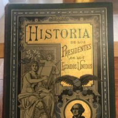Libros antiguos: 1885. HISTORIA BIOGRÁFICA DE LOS PRESIDENTES DE ESTADOS UNIDOS. LEOPOLDO VERNEUILL.. Lote 196759908