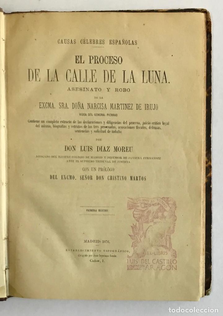 EL PROCESO DE LA CALLE DE LA LUNA. ASESINATO Y ROBO DE LA EXCMA. SRA. DOÑA NARCISA MARTÍNEZ DE IRUJO (Libros antiguos (hasta 1936), raros y curiosos - Historia Moderna)