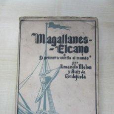 Libros antiguos: MAGALLANES -ELCANO O LA PRIMERA VUELTA AL MUNDO 1940 VER DESCRIPCIÓN. Lote 197264730