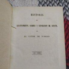 Libros antiguos: 1862. HISTORIA DEL LEVANTAMIENTO, GUERRA Y REVOLUCIÓN DE ESPAÑA. CONDE DE TORENO. OBRA COMPLETA.. Lote 197437976