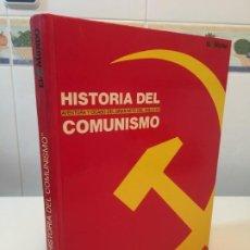 Libros antiguos: HISTORIA DEL COMUNISMO. AVENTURA Y OCASO DEL GRAN MITOS DEL SIGLO XX. Lote 197472378