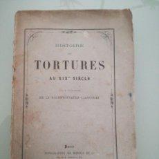 Libros antiguos: HISTOIRE DES TORTURES AU XIX SIÈCLE. PAR LE MARQUIS DE LA ROCHEFOUCAULD-LIANCOURT. 1859.. Lote 197828362