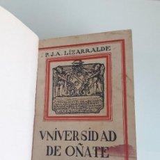 Libros antiguos: HISTORIA DE LA UNIVERSIDAD DE SANCTI SPIRITUS DE OÑATE - R. P. JOSÉ A. LIZARRALDE - TOLOSA - 1930. Lote 198085983