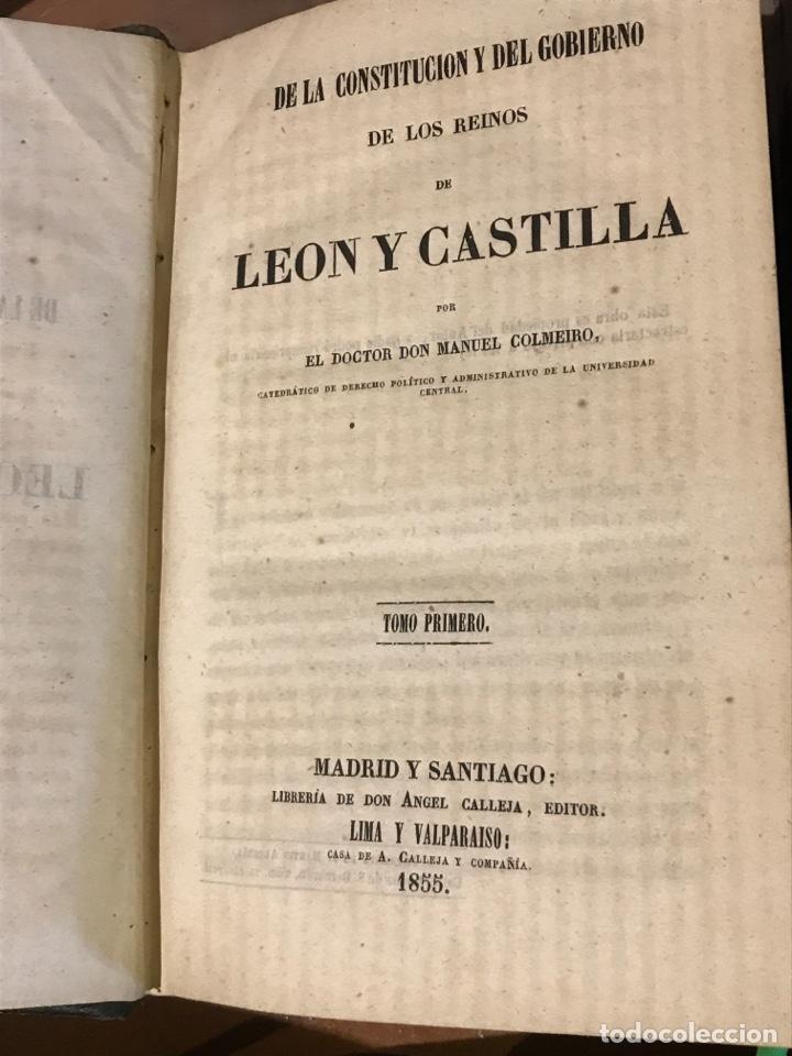 DE LA CONSTITUCIÓN Y DEL GOBIERNO DE LOS REINOS DE CASTILLA Y LEÓN POR MANUEL COLMEIRO (Libros antiguos (hasta 1936), raros y curiosos - Historia Moderna)