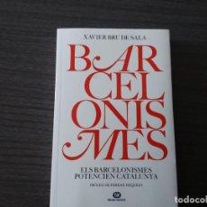 Libri antichi: BARCELONISMES, POR XAVIER BRU DE SALA. Lote 198175407