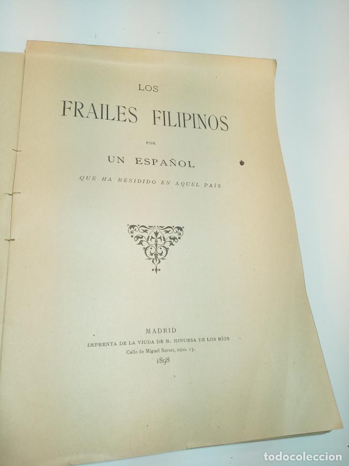 LOS FRAILES FILIPINOS POR UN ESPAÑOL QUE HA RESIDIDO EN AQUEL PAÍS. MADRID. 1898. IMP. VIUEDA DE (Libros antiguos (hasta 1936), raros y curiosos - Historia Moderna)