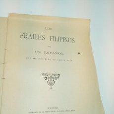 Libros antiguos: LOS FRAILES FILIPINOS POR UN ESPAÑOL QUE HA RESIDIDO EN AQUEL PAÍS. MADRID. 1898. IMP. VIUEDA DE. Lote 198483491