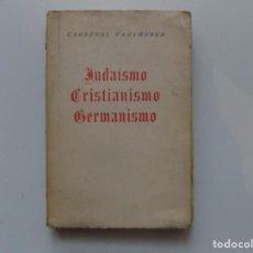 Libros antiguos: LIBRERIA GHOTICA. CARDENAL FAULHABER. JUDAISMO.CRISTIANISMO. GERMANISMO.1935. PRIMERA EDICIÓN.. Lote 198913678