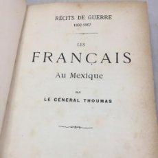 Libros antiguos: RÉCITS DE GUERRE 1862-1867 LES FRANÇAIS AU MEXIQUE, GENERAL THOUMAS, PARIS 1894, EN FRANCÉS. Lote 199284895