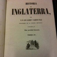 Libri antichi: HISTORIA DE INGLATERRA. TOMO IV. LEÓN GALIBERT Y CLEMENTE PELLE. IMPRENTA DEL IMPARCIAL . Lote 200259562