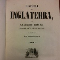 Libri antichi: HISTORIA DE INGLATERRA. TOMO II. LEÓN GALIBERT Y CLEMENTE PELLE. IMPRENTA DEL IMPARCIAL . Lote 200259617