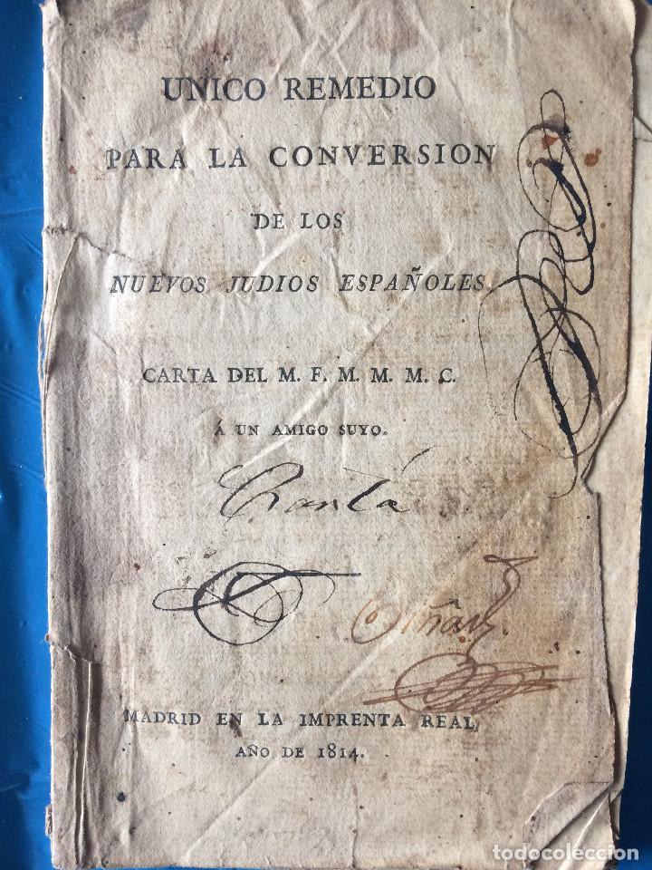 UNICO REMEDIO PARA LA CONVERSION DE LOS NUEVOS JUDIOS ESPAÑOLES 1814 (Libros antiguos (hasta 1936), raros y curiosos - Historia Moderna)