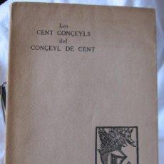 Libros antiguos: LOS CENT CONÇEYLS DEL CONÇEYL DE CENT. BARCELONA : ANTONI LÓPEZ [I.E. LLUIS LLOBET], 1932. Lote 201217968