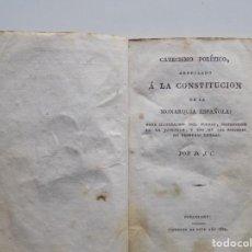 Libros antiguos: LIBRERIA GHOTICA.CATECISMO POLÍTICO ARREGLADO A LA CONSTITUCIÓN DE LA MONARQUIA ESPAÑOLA.1800. Lote 201568095