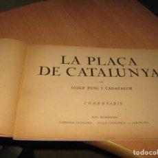 Libros antiguos: LA PLAÇA DE CATALUNYA PER JOSEP PUIG I CADAFALCH. Lote 201684057