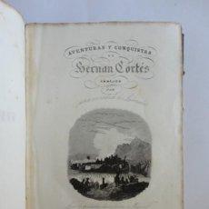 Livros antigos: AVENTURAS Y CONQUISTAS DE HERNÁN CORTÉS EN MÉJICO. - MANUEL SAURI 1846.. Lote 202986361